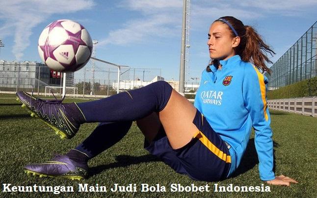 Keuntungan Main Judi Bola Sbobet Indonesia