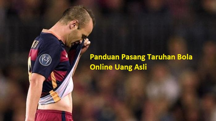 Panduan Pasang Taruhan Bola Online Uang Asli